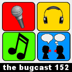 thebugcast152