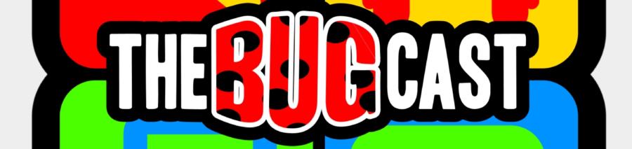 thebugcast607